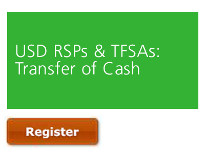 USD RSPs & TFSAs | Deposits and Withdrawals