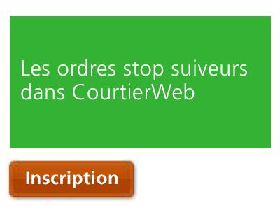 Les ordres stop suiveurs dans CourtierWeb