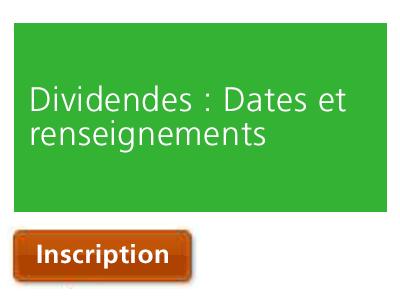 Dividendes : Dates et renseignements importants