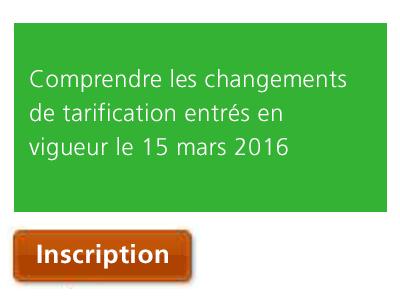 Comprendre les changements de tarification entrés en vigueur le 15 mars 2016
