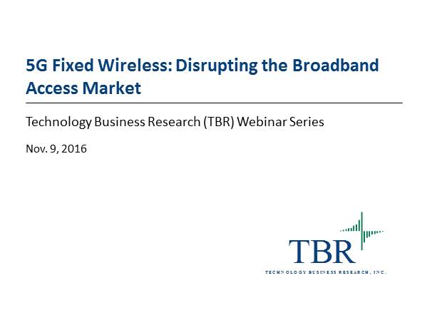 5G Fixed-Wireless: Disrupting the Broadband Access Market