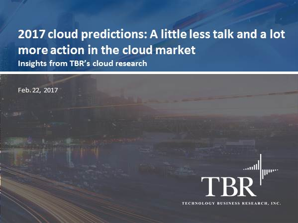 2017: A little less talk and a lot more action in the cloud market