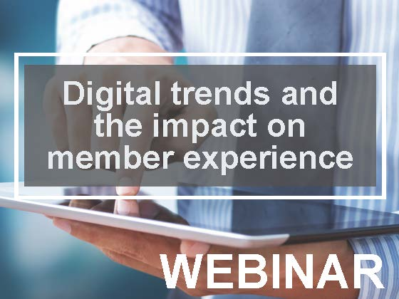 Digital trends and the impact on member experience