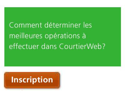 Comment déterminer les meilleures opérations à effectuer dans CourtierWeb?