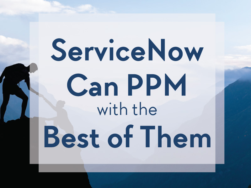 ServiceNow Can PPM with the Best of Them