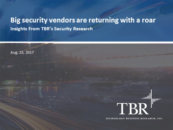 Big security vendors are returning with a roar