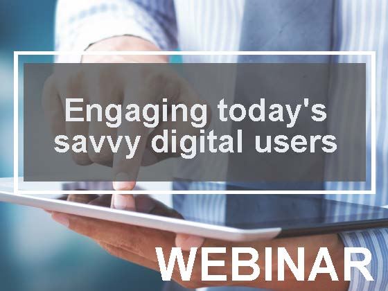 Quarterly FinTech Update: Engaging today's savvy digital users