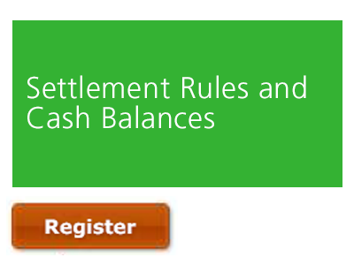 Settlement Rules and Cash Balances