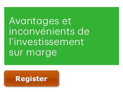 Avantages et inconvénients de l'investissement sur marge