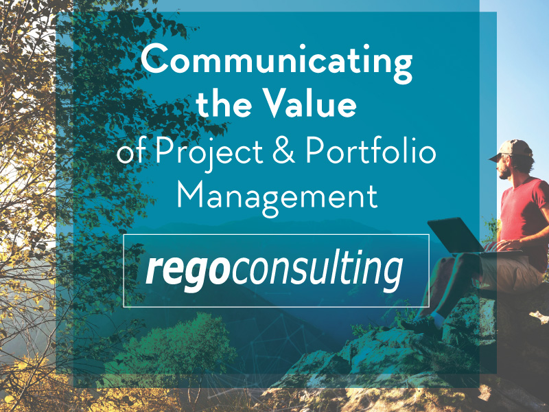 Communicating the Value of Project & Portfolio Management (PPM)