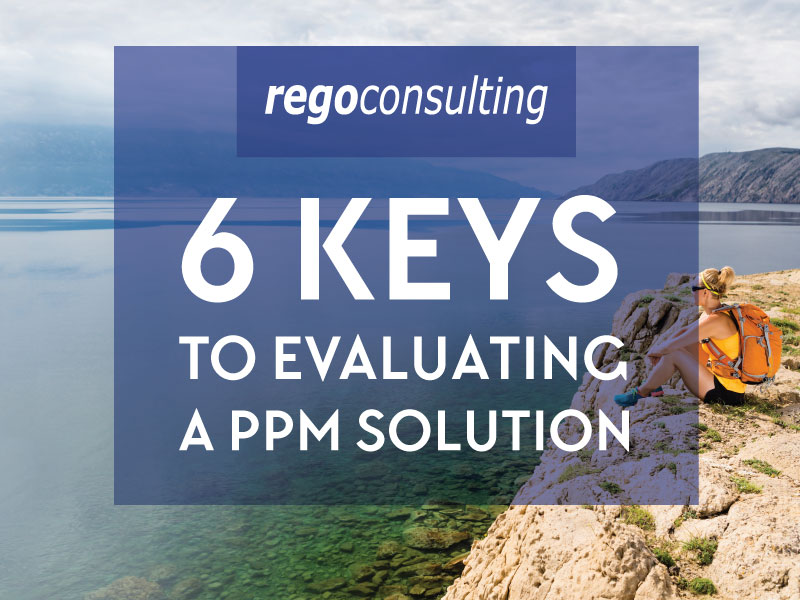 6 Keys to Evaluating a PPM Solution