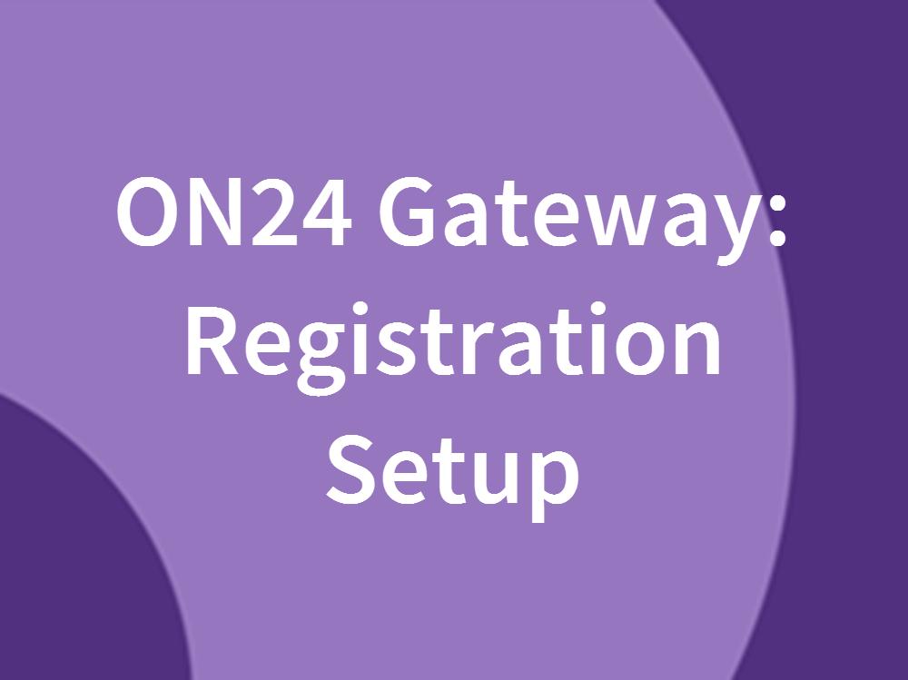 ON24 Gateway Registration Setup