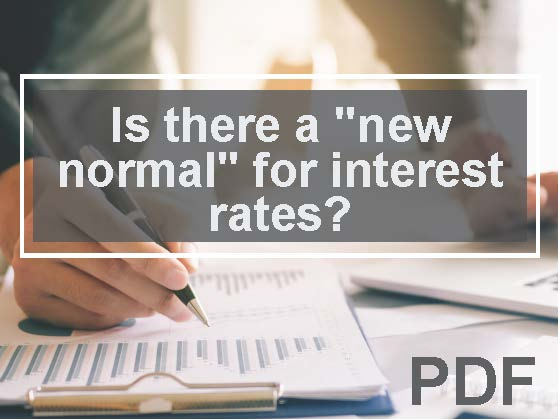 "Investment strategies: Is there a ""new normal"" for interest rates?"