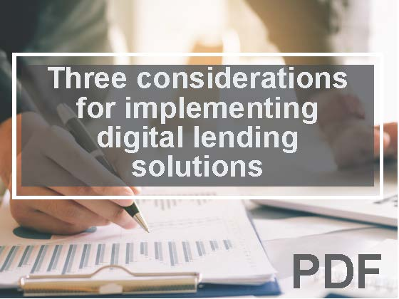 Three considerations for implementing digital lending solutions