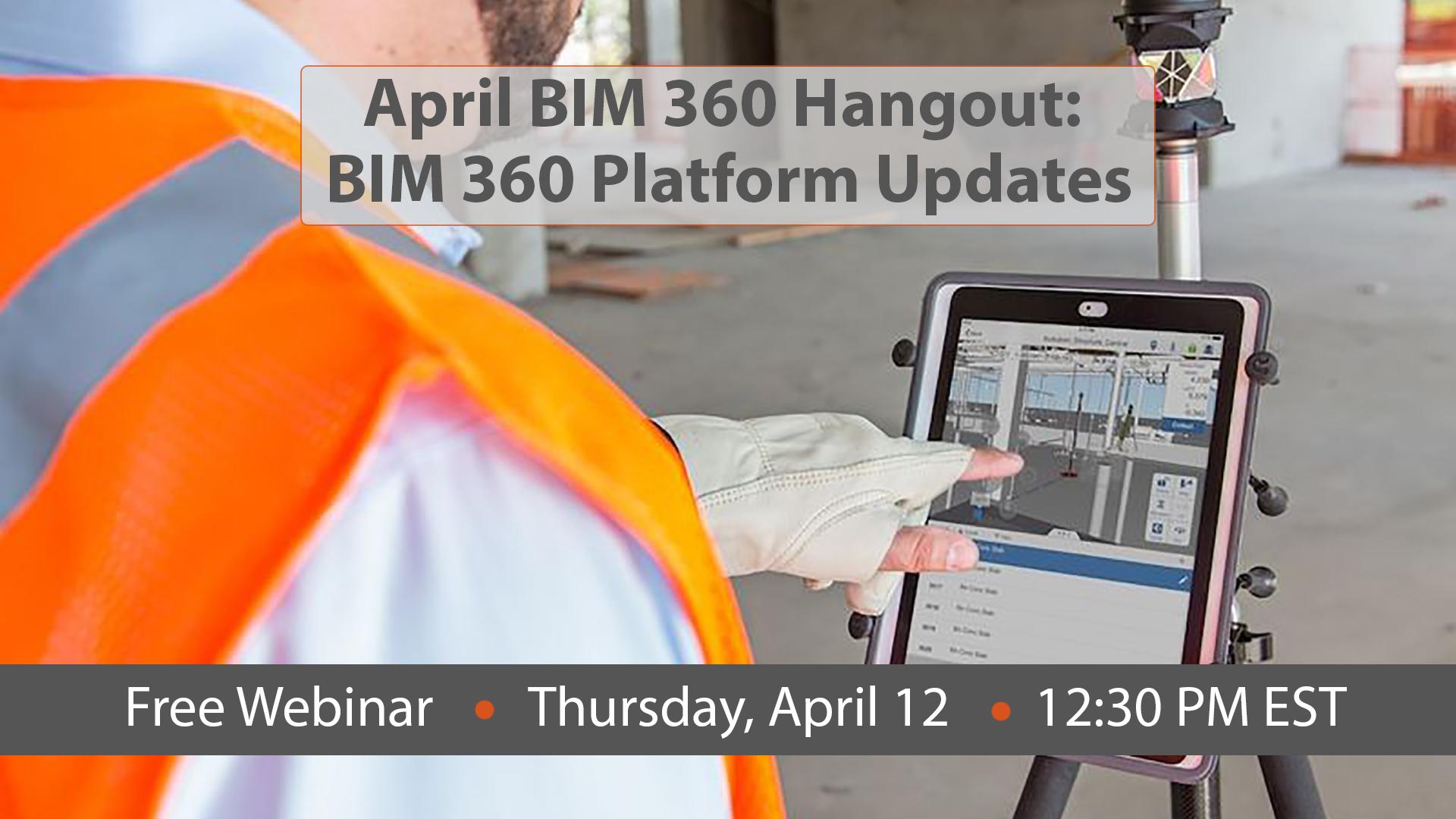 April BIM 360 Hangout: BIM 360 Platform Updates