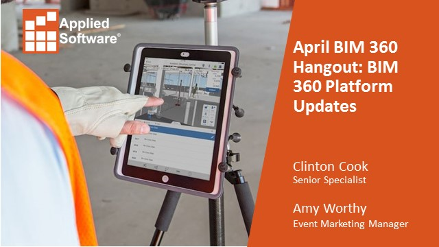 April BIM 360 Hangout: BIM 360 Platform Updates