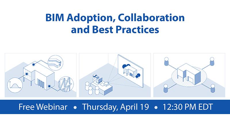 BIM Adoption, Collaboration and Best Practices