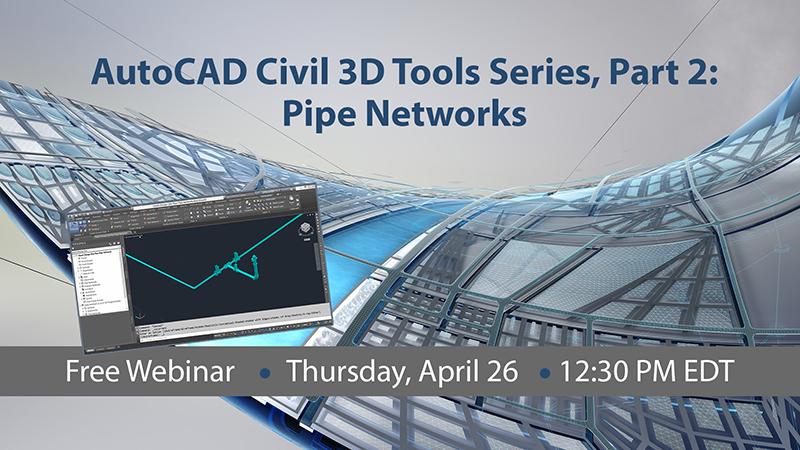 AutoCAD Civil 3D Tools Series, Part 2: Pipe Networks