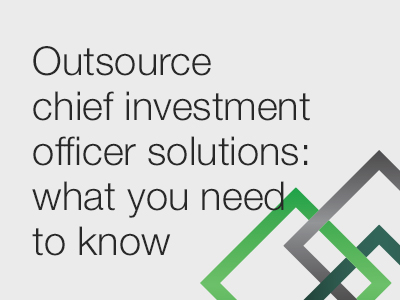 Trending – Outsource Chief Investment Officer Solutions – What You Need to Know