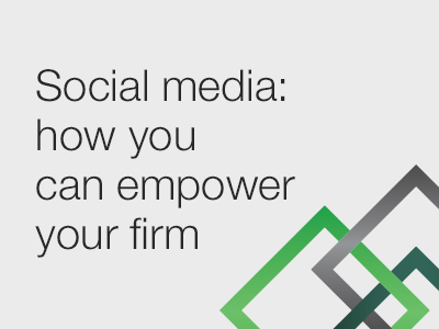 Social Media: How You Can Empower Your Firm