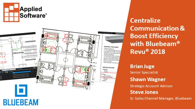 Centralize Communication & Boost Efficiency with Bluebeam® Revu® 2018