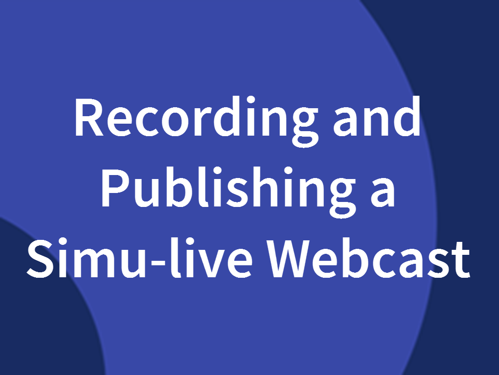 Recording and Publishing A Simu-live or Sim-2-live Webcast