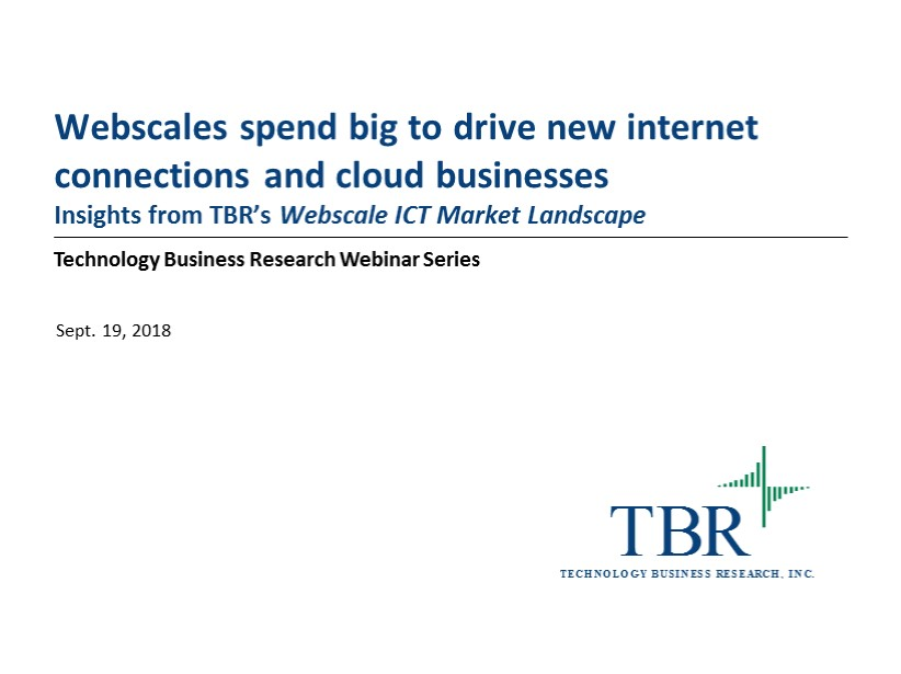 Webscales spend big to drive new internet connections and cloud businesses