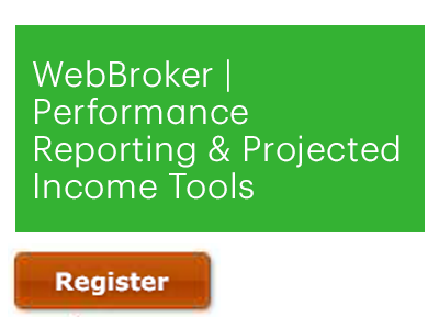 WebBroker | Performance Reporting & Projected Income Tools