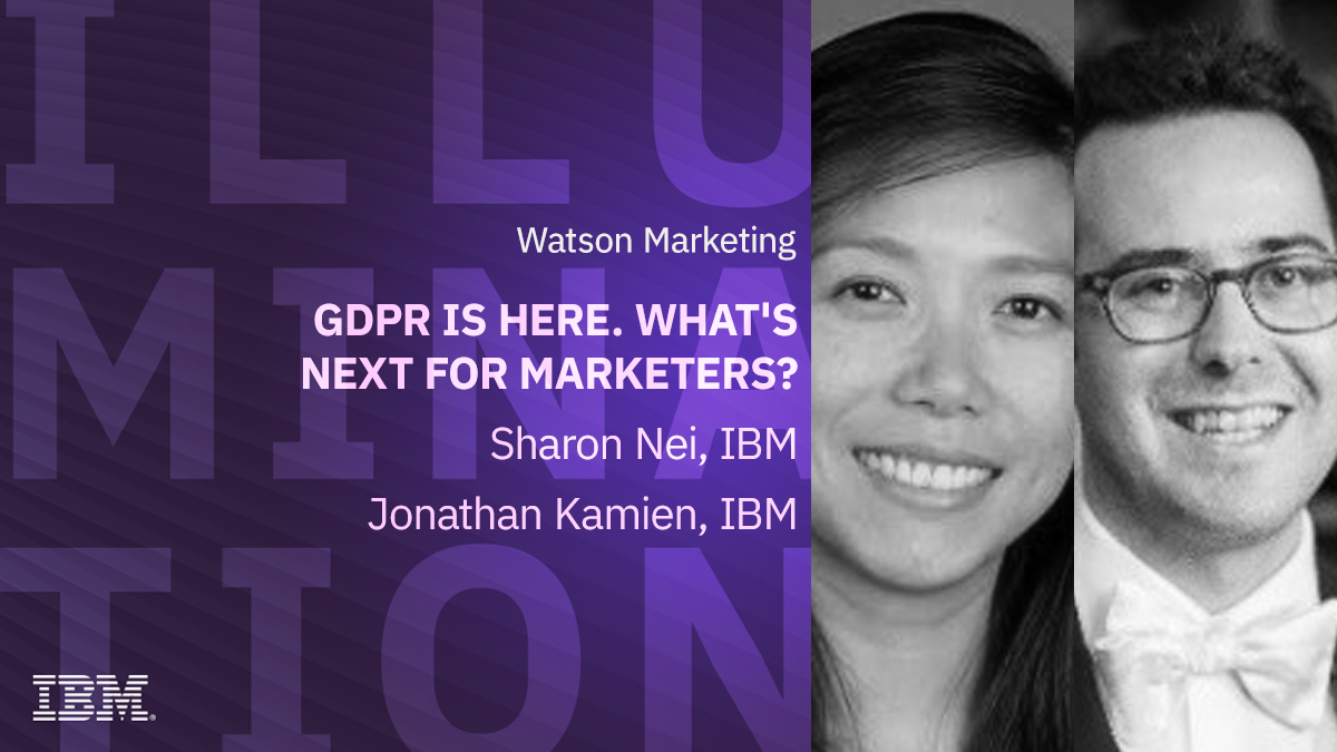 GDPR is here. What's next for marketers?