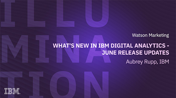 Client Community: What's New in IBM Digital Analytics - June Release updates