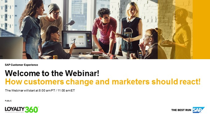 SAP & Loyalty360 Webinar: How customers are changing - and how marketers should respond