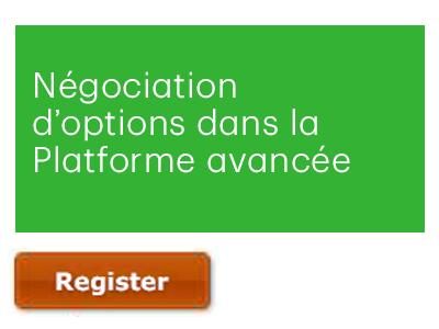 Négociation d'options dans la Plateforme avancée | avec la Bourse de Montréal