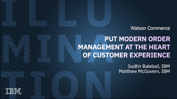 Put Modern Order Management at the Heart of the Customer Experience