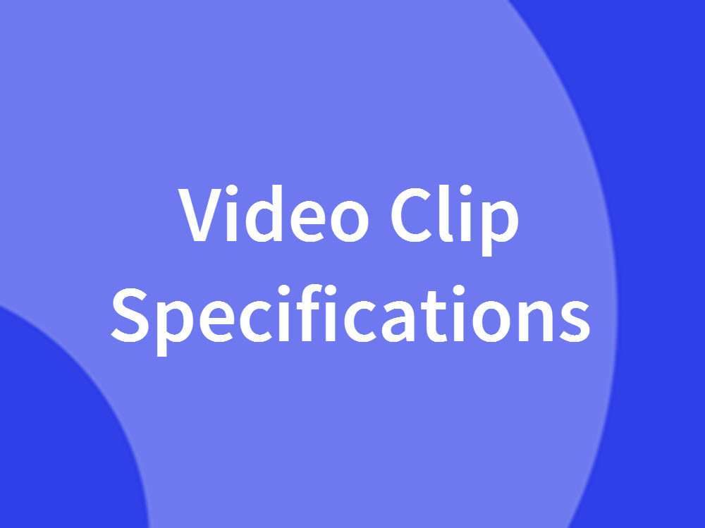 Video Clip Specifications