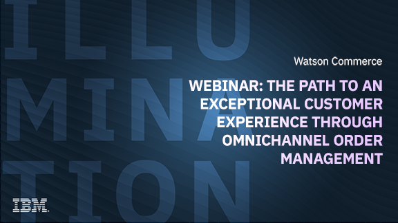 The path to an exceptional customer experience through Omnichannel Order Management