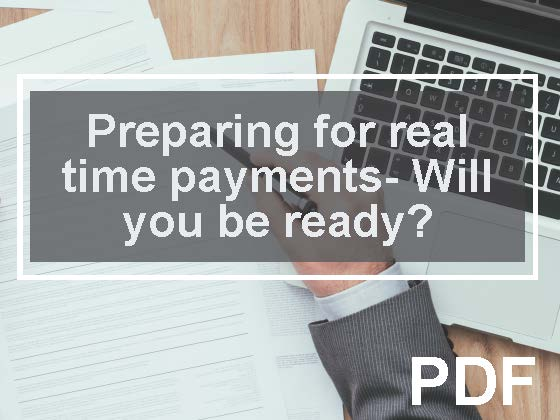 Preparing for real time payments - Will you be ready?