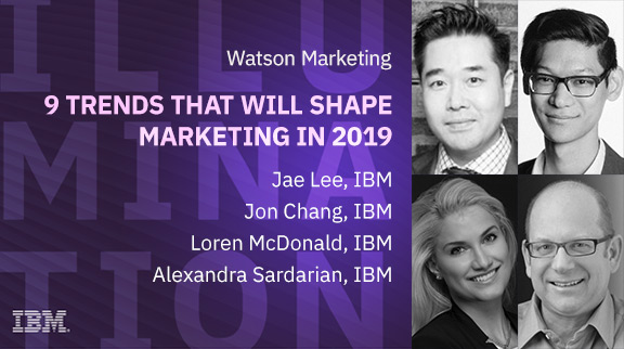 Ignore at Your Peril: 9 Trends That Will Shape Marketing in 2019