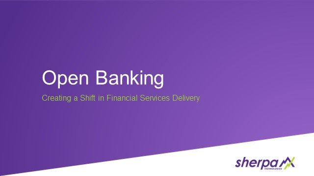 Open Banking: Creating a paradigm shift in financial services delivery and digital engagement