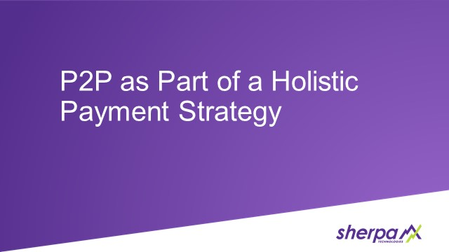 An Overview of P2P Payments as Part of a Holistic Payment Offering
