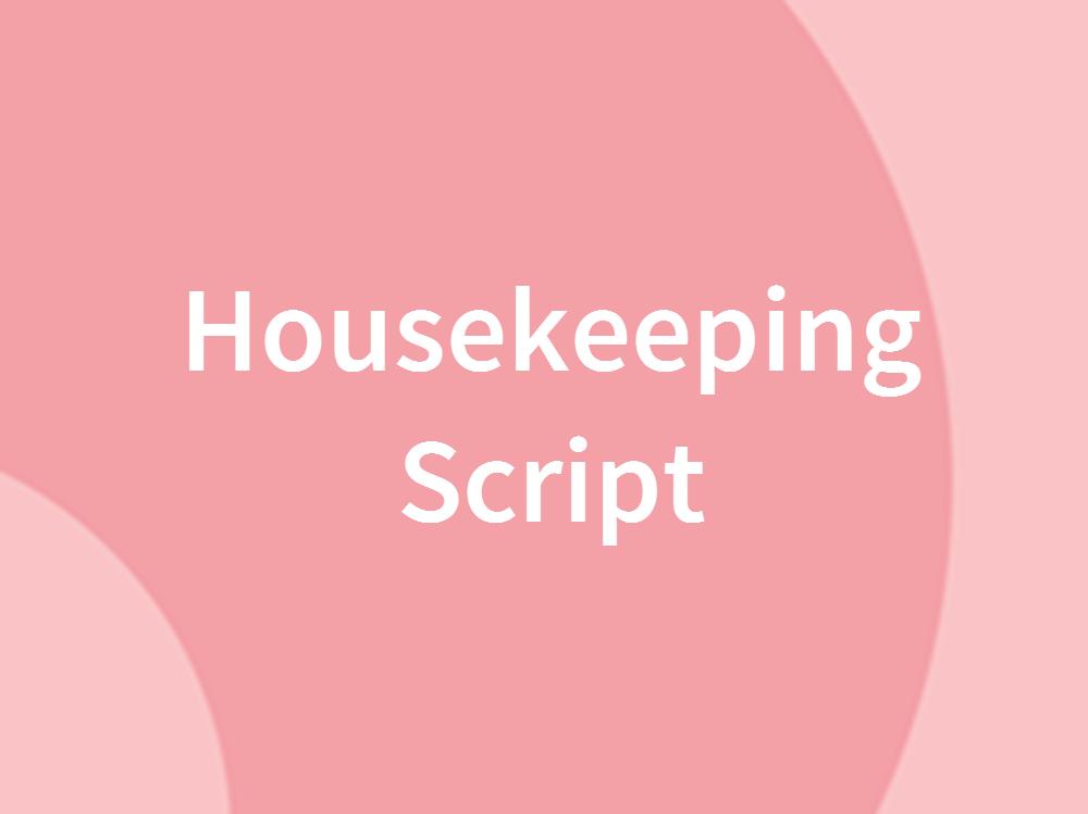 Housekeeping Script