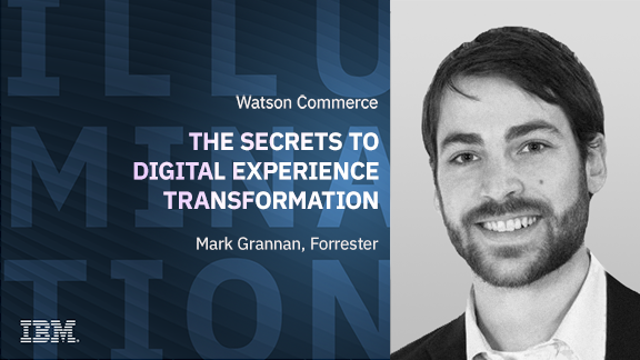 The secrets to digital experience transformation