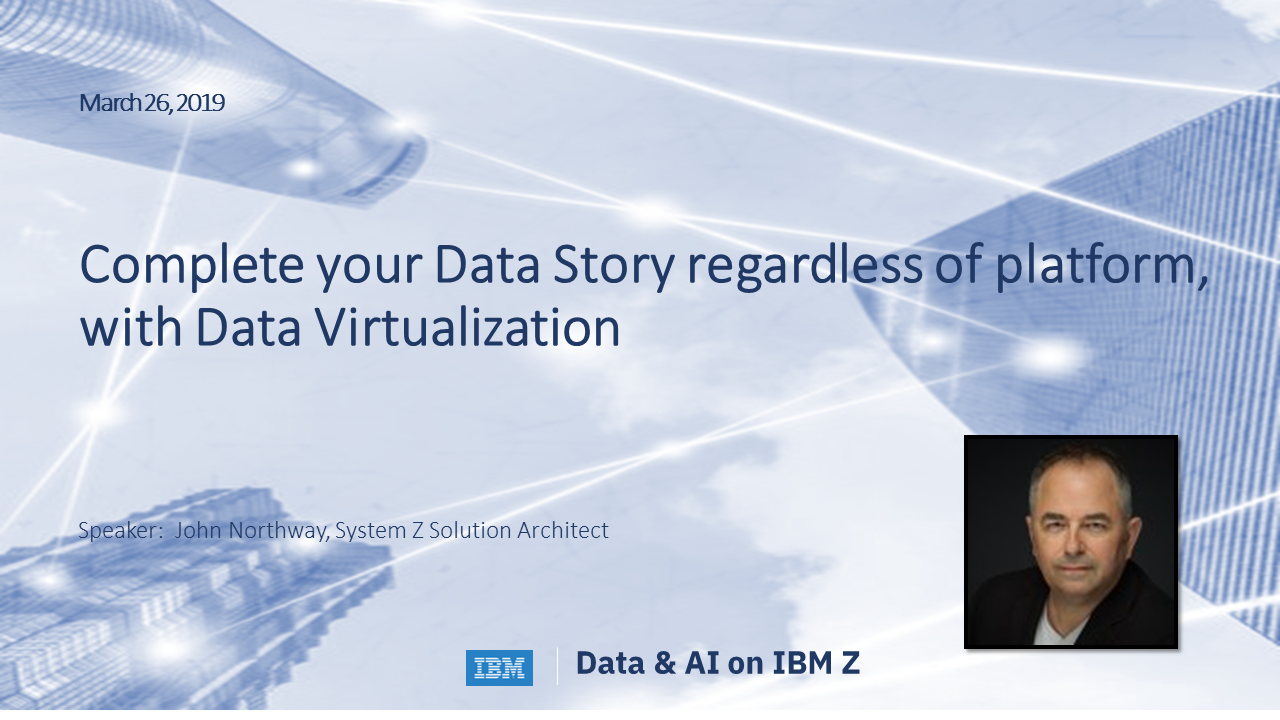 Complete your Data Story regardless of platform, with Data Virtualization