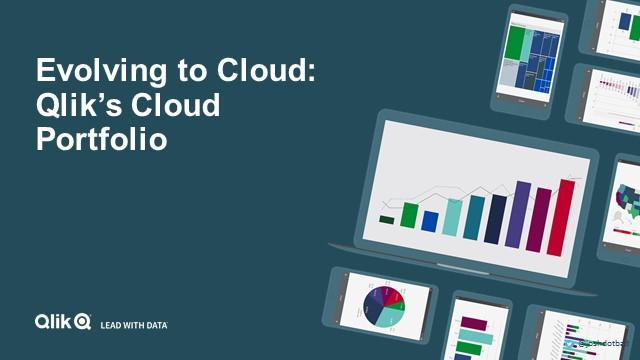 Evolving to the Cloud: Qlik's Cloud Portfolio