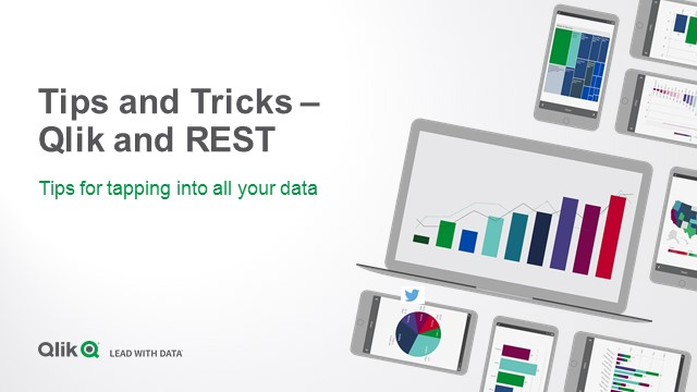 Qlik Sense® and REST: Tips for tapping into all of your data
