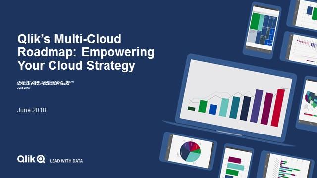 Qlik's Multi-Cloud Roadmap: Empowering Your Cloud Strategy