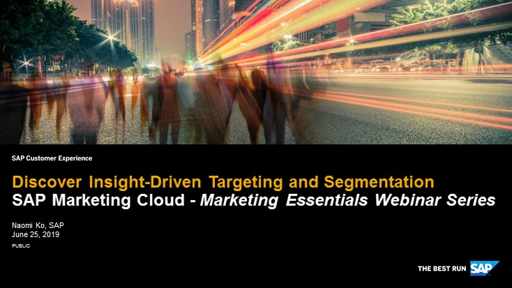 Discover Insight-driven targeting and segmentation with SAP Marketing Cloud