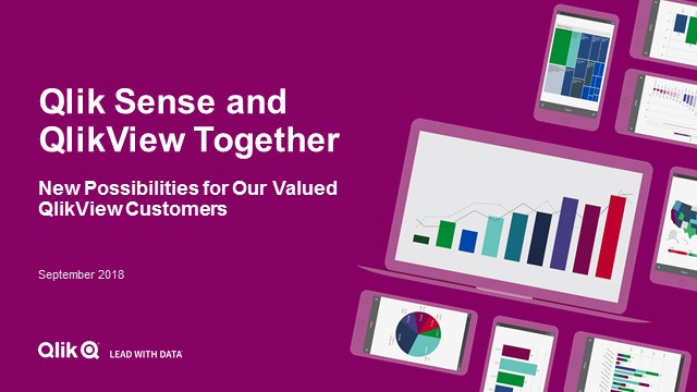 QlikView and Qlik Sense  Together – New Possibilities  for Our Valued QlikView Customers