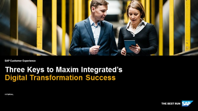Three Keys to Maxim Integrated's Digital Transformation Success