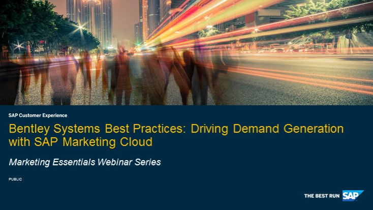 Bentley Systems Best Practices in Driving Demand Generation with SAP Marketing Cloud