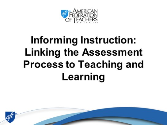 Informing Instruction: Linking the Assessment Process to Teaching and Learning